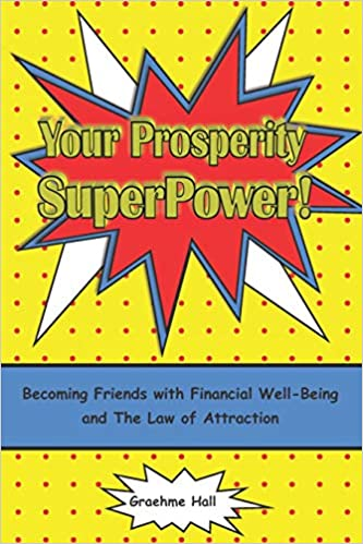 Your Prosperity SuperPower!: Becoming Friends with Financial