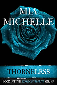 Thorneless (Rose of Thorne series Book 2) by [Michelle, Mia]