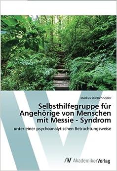 Book Selbsthilfegruppe für Angehörige von Menschen mit Messie - Syndrom: unter einer psychoanalytischen Betrachtungsweise