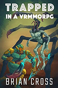 Trapped in a VRMMORPG: An LITRPG Urban Fantasy