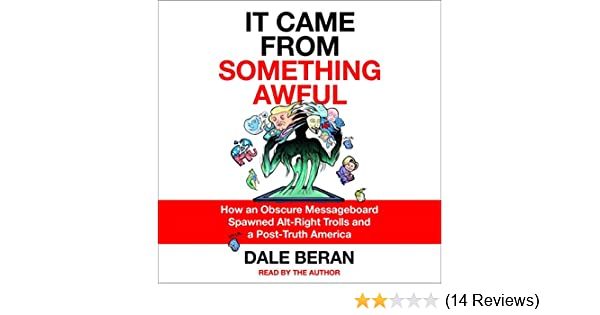 Amazon com: It Came from Something Awful: How a Toxic Troll Army