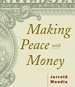 Making Peace with Money by [Mundis, Jerrold]