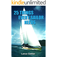 25 Things Every Sailor Needs (and why) (Sailing Gear Book 1) (English Edition)
