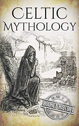 - Celtic Mythology: A Concise Guide to the Gods, Sagas and Beliefs (Greek Mythology - Norse Mythology - Egyptian Mythology - Celtic Mythology Book 4)