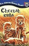 Cheetah Cubs, Level 3, Ginjer L. Clarke, 0448443619