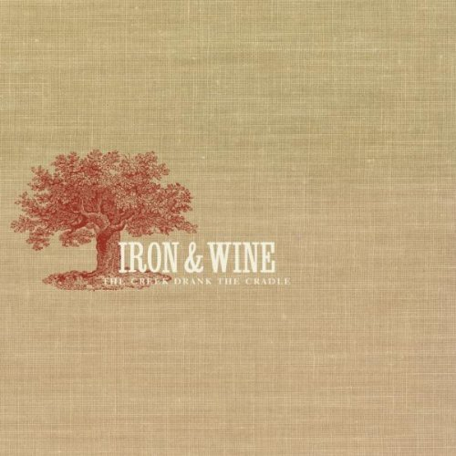 The Creek Drank the Cradle by Iron & Wine (2002) Audio CD (2002 Wine)