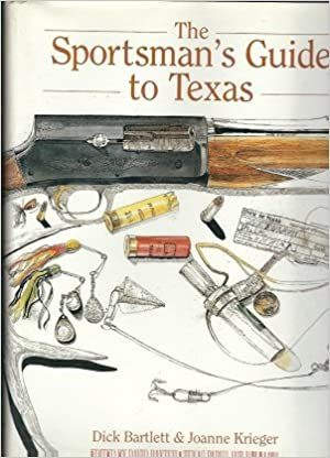 The Sportsman's Guide to Texas: Hunting and Fishing in the Lone Star