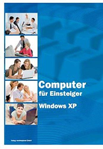 Computer für Einsteiger mit Windows XP