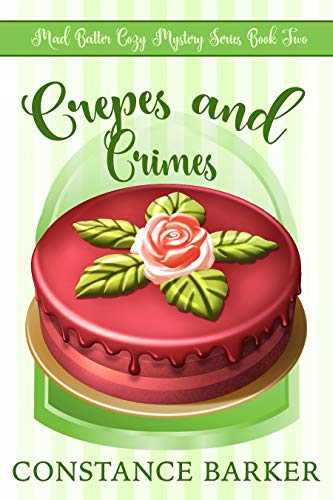 Crepes and Crimes (Mad Batter Cozy Mystery Series Book 2) by [Barker, Constance]