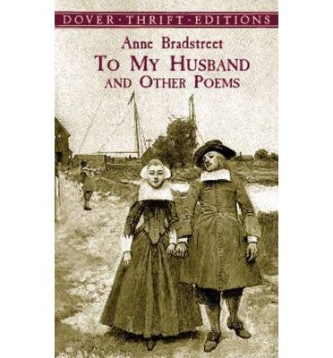 anne bradstreet s in reference to her My essay tries to piece together a version of this other story by assembling  clues from a well-known poem by anne bradstreet, a poem deformed by fissures .