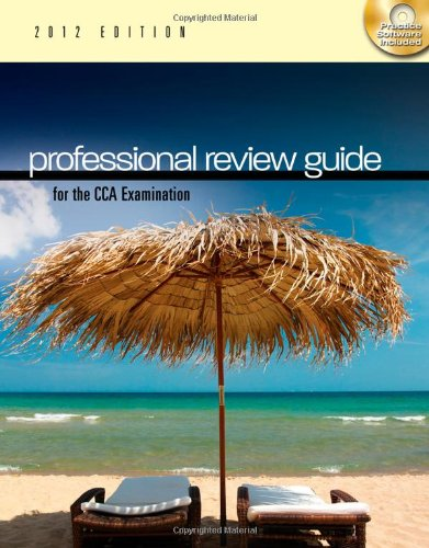 Professional Review Guide for the CCA Examination, 2012 Edition (Exam Review Guides)