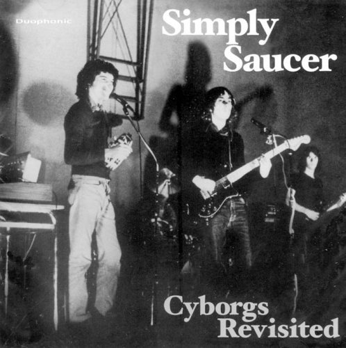 Elizabeth Saucer - Cyborgs Revisited by Simply Saucer (2003-05-20)