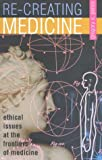 Re-Creating Medicine, Gregory E. Pence, 0847696901