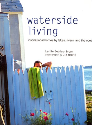 Waterside Living: Inspirational Homes by Lakes, Rivers, and the Ocean