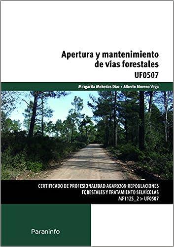 MARGARITA MOHEDAS DÍAZ - Apertura Y Mantenimiento De Vías Forestales