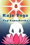 Raja Yoga, Yogi Ramacharaka, 161342065X
