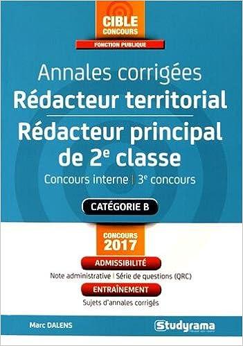 ceb1a8726f7 Amazon.fr - Annales corrigées rédacteur territorial Rédacteur principal de  2e classe   Concours interne et 3e voie - Marc Dalens - Livres