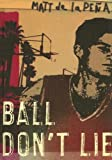 Ball Don't Lie, Matt de la Peña, 0385902581
