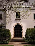 img - for 200 Years of Rochester Architecture And Gardens book / textbook / text book
