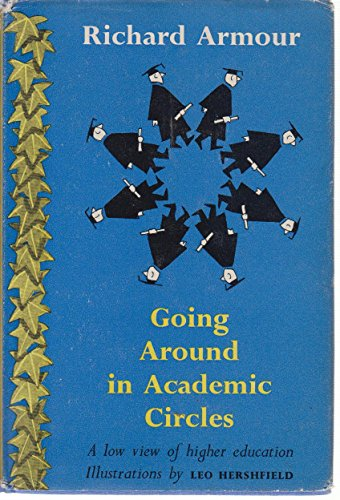 Going Around in Academic Circles: A Low View of Higher Education