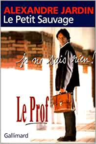 le petit sauvage french edition alexandre jardin