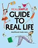 sex made easy - The Real Simple Guide to Real Life: Adulthood Made Easy
