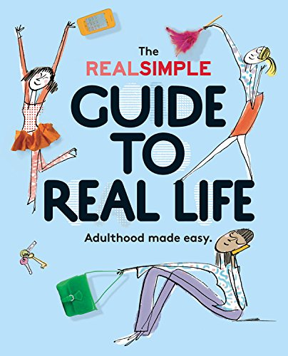 The Real Simple Guide to Real Life: Adulthood Made - Gift Guide Simple Real