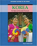 img - for Korea: The High and Beautiful Peninsula (Exploring Cultures of the World) book / textbook / text book