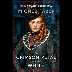 The Crimson Petal and the White Hörbuch