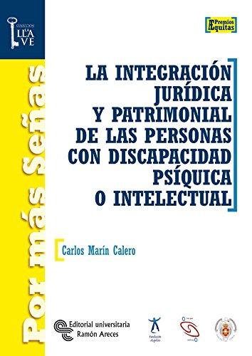La integración jurídica y patrimonial de las personas con discapacidad psíquica o intelectual ebook