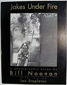 Jakes under fire: A photographic essay: Bill Noonan