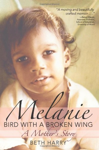 Melanie, Bird With a Broken Wing A Mothers Story by Harry Ph.D., Beth [Paul H Brookes Pub Co,2010] (Paperback)