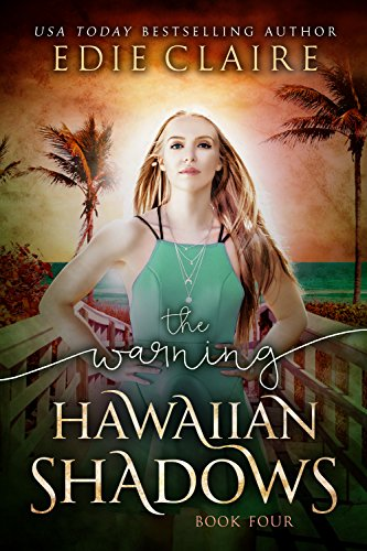 Hawaiian Four (The Warning (Hawaiian Shadows Book 4))