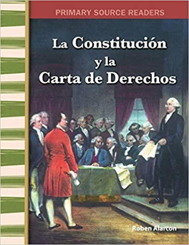 La Constitucion Y La Carta De Derechos (The Constitution And The Bill Of Rights) (Turtleback School & Library Binding Edition) (Primary Source Readers) ...