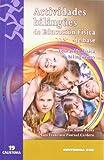 img - for Actividades biling es de Educaci n F sica de base: Educaci n F sica y biling ismo book / textbook / text book
