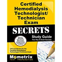 Certified Hemodialysis Technologist/Technician Exam Secrets Study Guide: Cht Test Review For the Certified Hemodialysis Technologist/Technician Exam