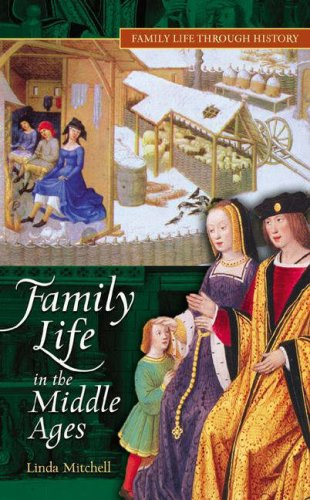 Family Life in The Middle Ages (Family Life through History) by Greenwood