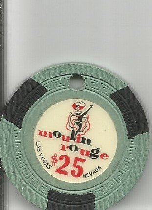 $25 Moulin Rouge Hotel Casino chip , Las Vegas, Nevada in obsolete drilled