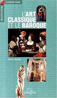 L'art classique et le baroque par Pierre Cabanne