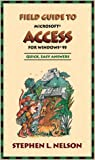 Field Guide to Microsoft Access for Windows 95, Nelson, Stephen L., 1556158750