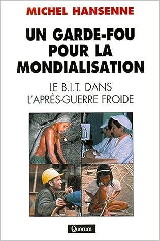 Ebook magazine francais télécharger UN GARDE-FOU POUR LA MONDIALISATION. Le BIT dans l'après-guerre froide PDF ePub MOBI