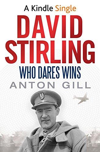 David Stirling: Who Dares Wins (Kindle Single)