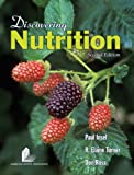 Discovering Nutrition, Paul Insel, R. Elaine Turner, Don Ross, 0763735558