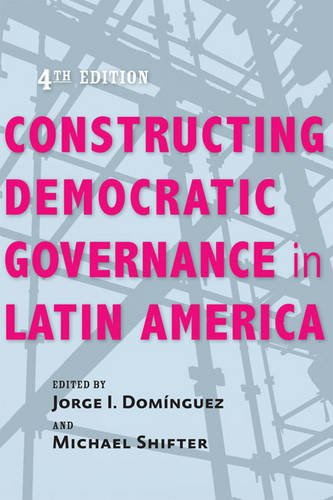 Constructing Democratic Governance in Latin America (An Inter-American Dialogue Book)