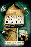 Playing off the Rail:: A Pool Hustler's Journey