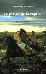 vignette de 'Le plaisir de la captive (Leopoldo Brizuela)'