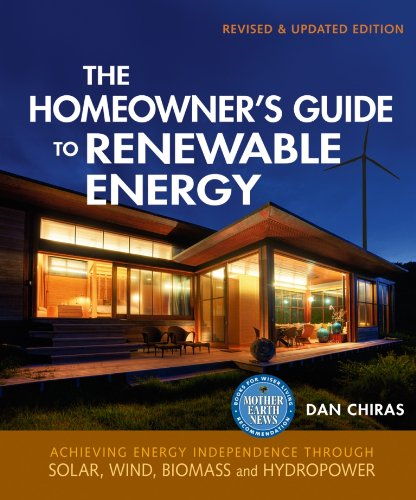 (The Homeowner's Guide to Renewable Energy: Achieving Energy Independence Through Solar, Wind, Biomass, and Hydropower)