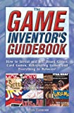 The Game Inventor's Guidebook
