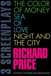 Color of Money, Sea of Love, Night and the City: Three Screenplays