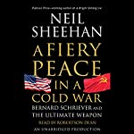 A Fiery Peace in a Cold War: Bernard Schriever and the Ultimate Weapon | Neil Sheehan